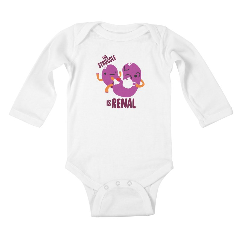 Kidney - The Struggle is Renal Kids Baby Longsleeve Bodysuit by I Heart Guts