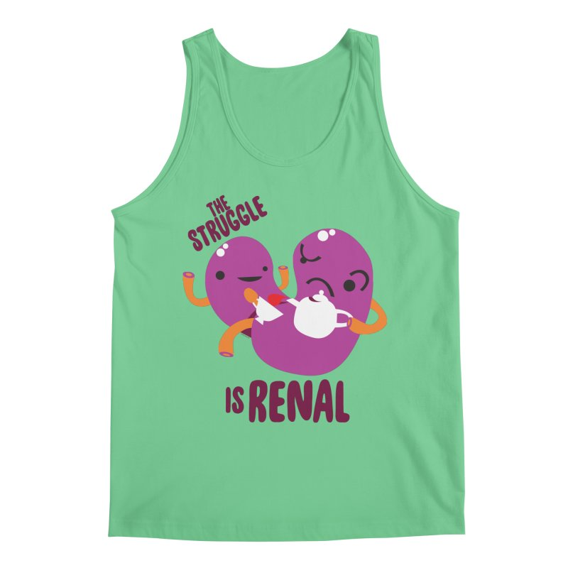Kidney - The Struggle is Renal Men's Tank by I Heart Guts