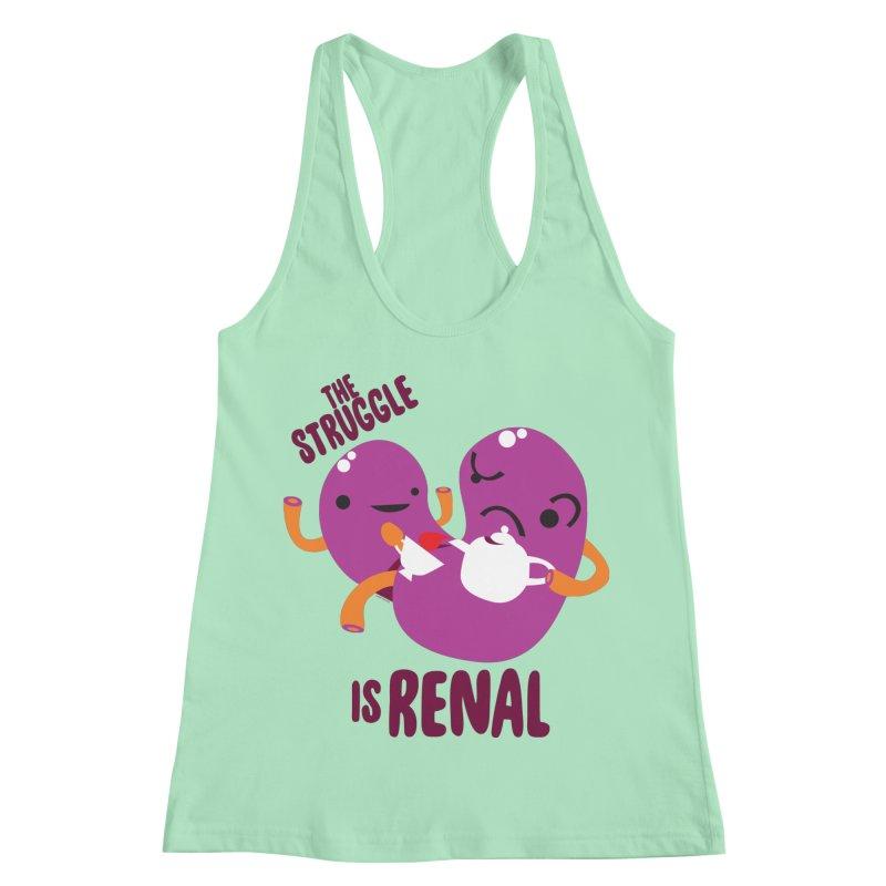Kidney - The Struggle is Renal Women's Racerback Tank by I Heart Guts