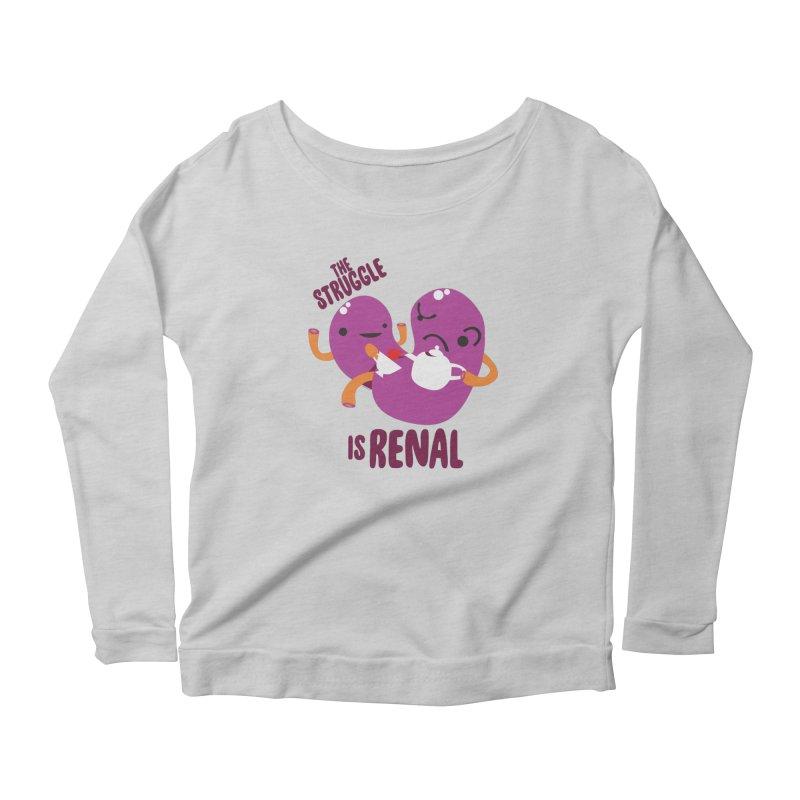 Kidney - The Struggle is Renal Women's Longsleeve T-Shirt by I Heart Guts