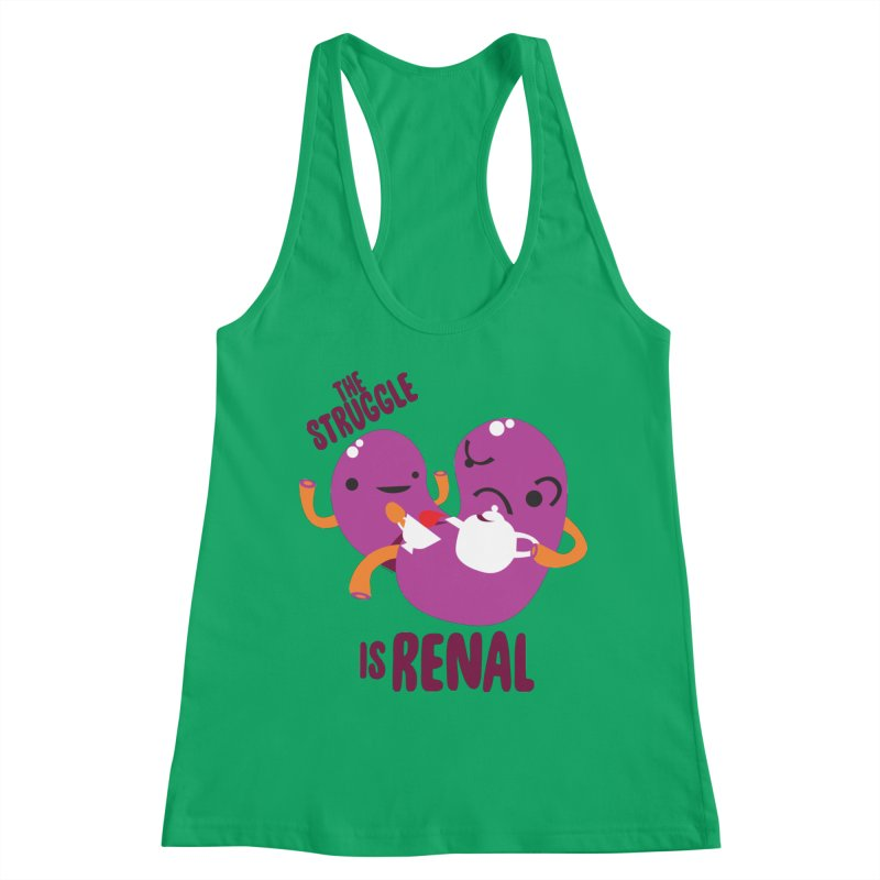 Kidney - The Struggle is Renal Women's Tank by I Heart Guts