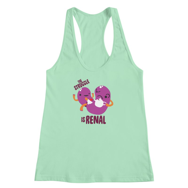 Kidney - The Struggle is Renal Women's Racerback Tank by I Heart Guts