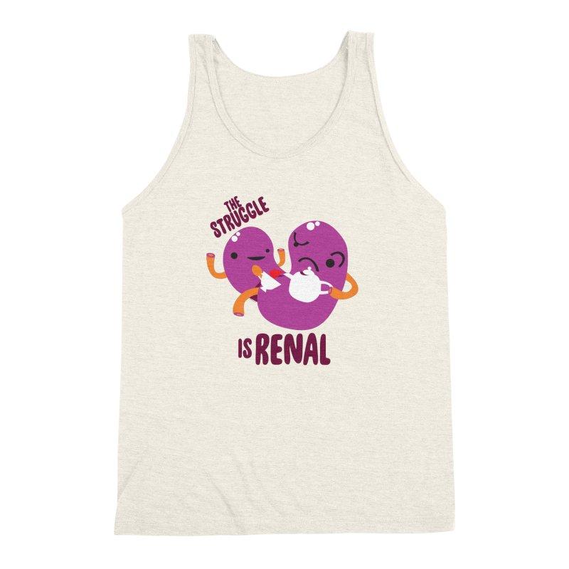 Kidney - The Struggle is Renal Men's Triblend Tank by I Heart Guts