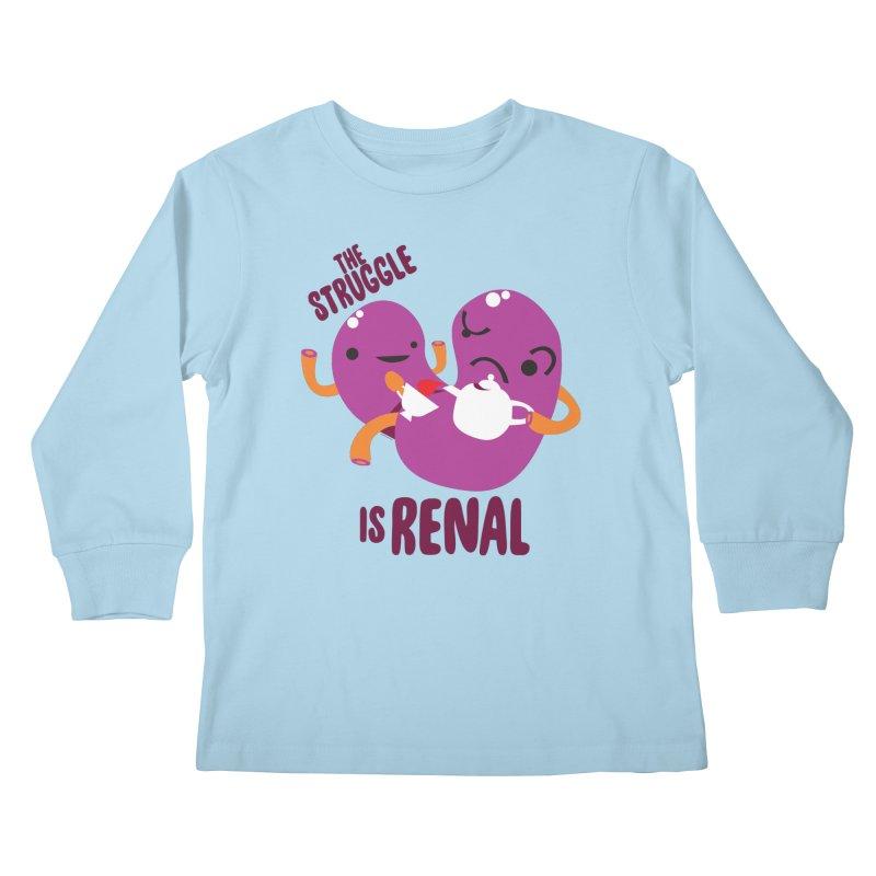 Kidney - The Struggle is Renal Kids Longsleeve T-Shirt by I Heart Guts
