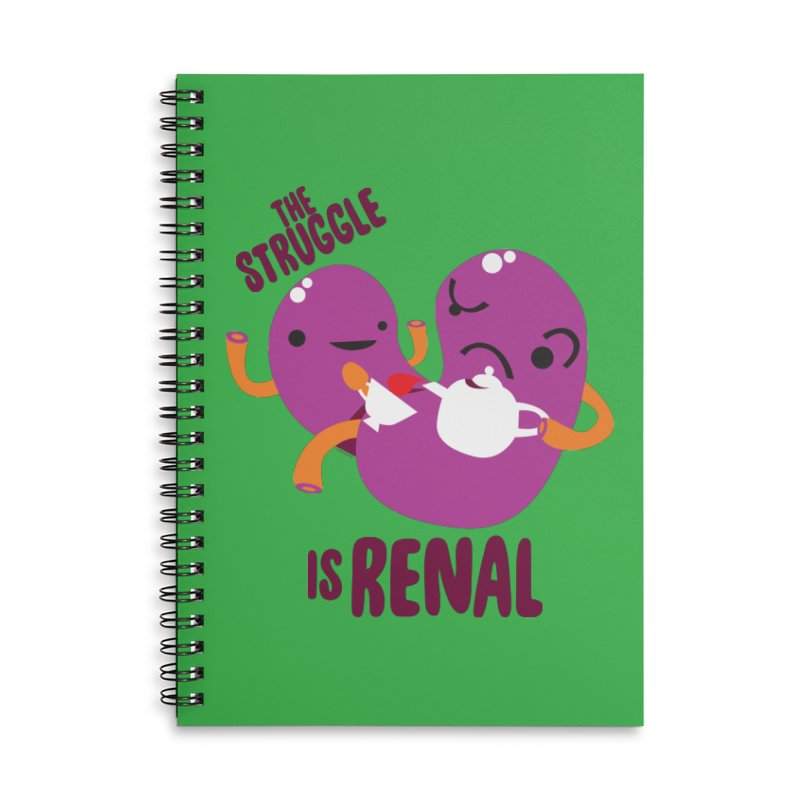 Kidney - The Struggle is Renal Accessories Lined Spiral Notebook by I Heart Guts