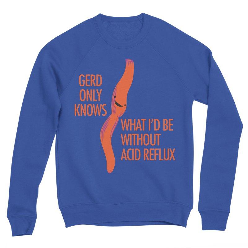 Esophagus - Gerd Only Knows - Acid Reflux Women's Sponge Fleece Sweatshirt by I Heart Guts