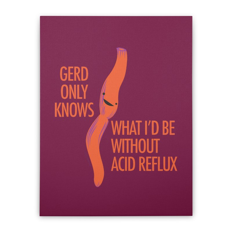 Esophagus - Gerd Only Knows - Acid Reflux Home Stretched Canvas by I Heart Guts
