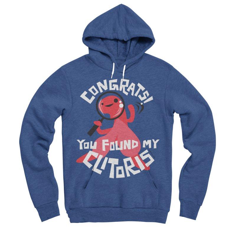 Congrats! You Found My Clitoris Men's Sponge Fleece Pullover Hoody by I Heart Guts
