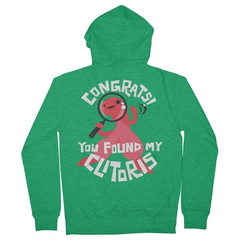Congrats! You Found My Clitoris Women's Zip-Up Hoody by I Heart Guts