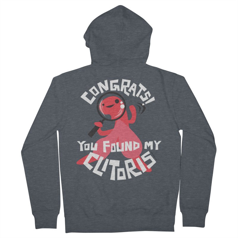 Congrats! You Found My Clitoris Women's French Terry Zip-Up Hoody by I Heart Guts