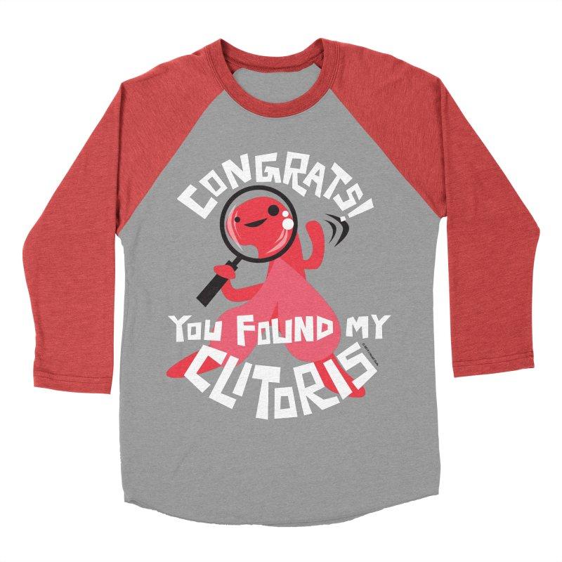 Congrats! You Found My Clitoris Men's Baseball Triblend Longsleeve T-Shirt by I Heart Guts