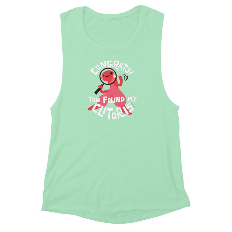 Congrats! You Found My Clitoris Women's Muscle Tank by I Heart Guts