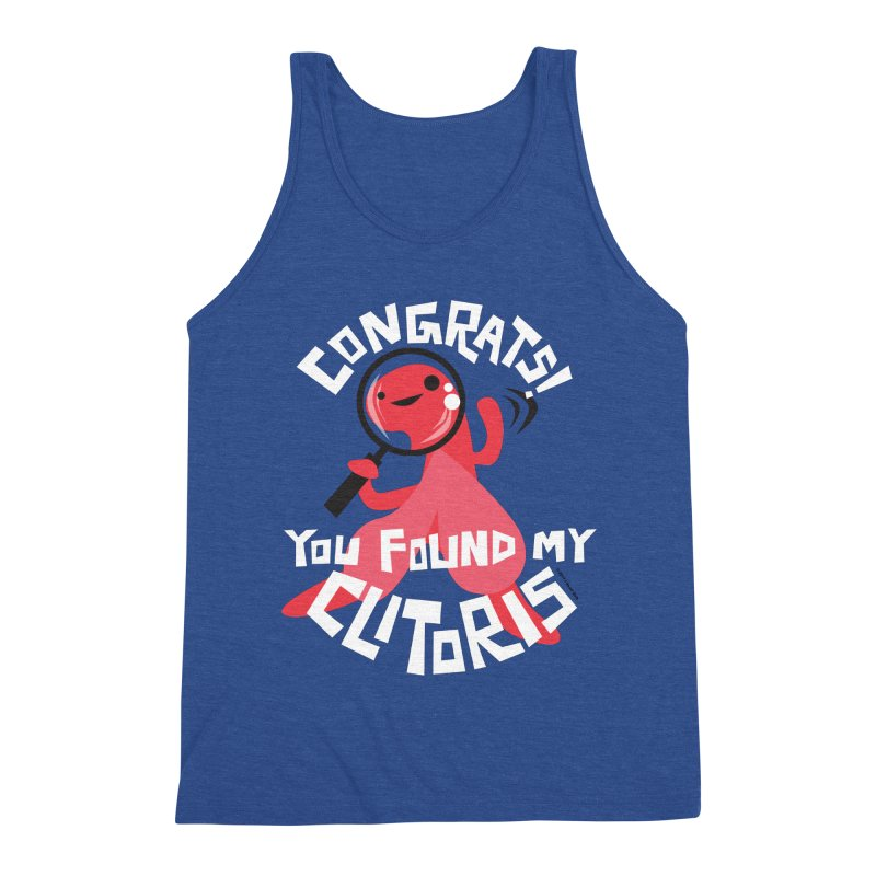 Congrats! You Found My Clitoris Men's Triblend Tank by I Heart Guts