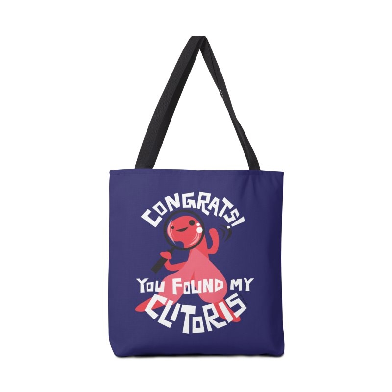 Congrats! You Found My Clitoris Accessories Tote Bag Bag by I Heart Guts