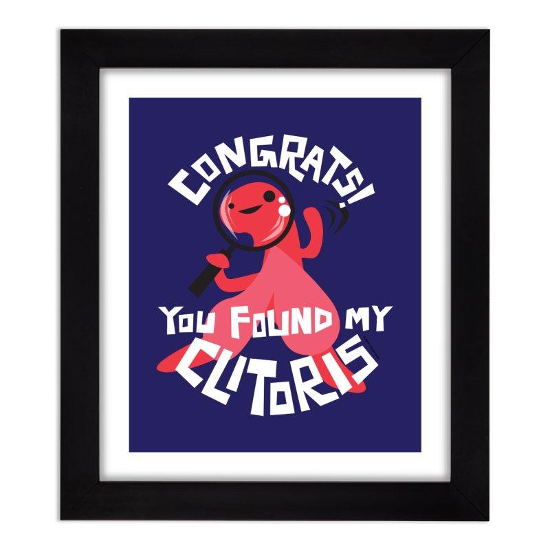 Congrats! You Found My Clitoris Home Framed Fine Art Print by I Heart Guts