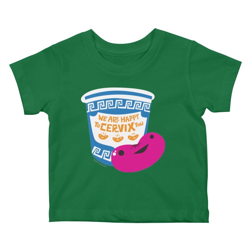 Cervix - We Are Happy to Cervix You Kids Baby T-Shirt by I Heart Guts