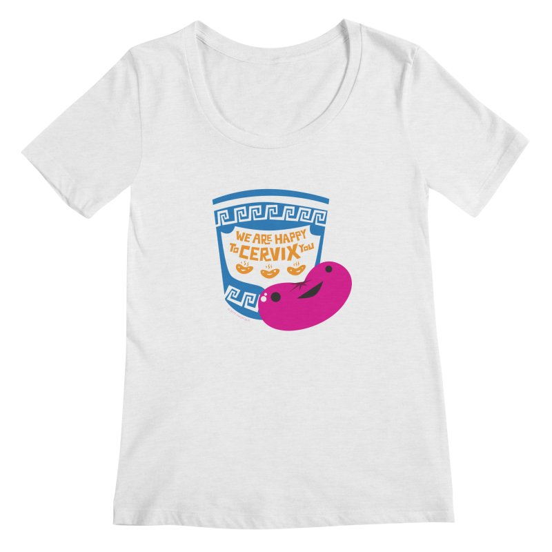 Cervix - We Are Happy to Cervix You Women's Scoop Neck by I Heart Guts