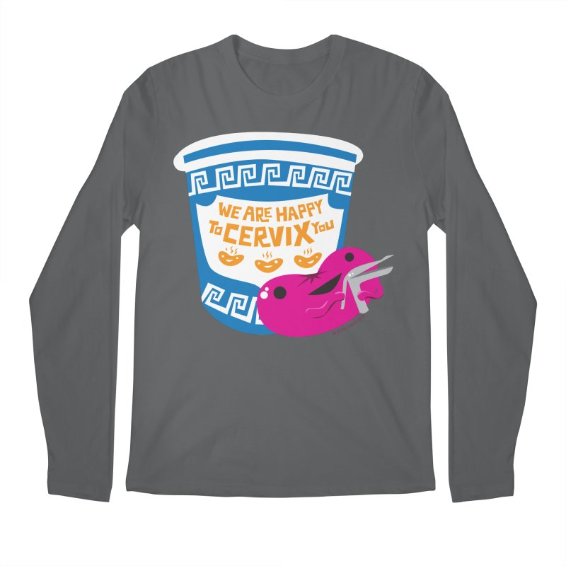 Cervix - We Are Happy to Cervix You Men's Longsleeve T-Shirt by I Heart Guts