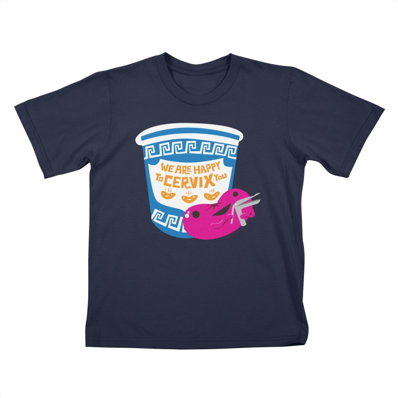 Cervix - We Are Happy to Cervix You Kids T-Shirt by I Heart Guts