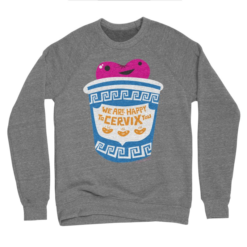 Cervix - We Are Happy to Cervix You Women's Sweatshirt by I Heart Guts