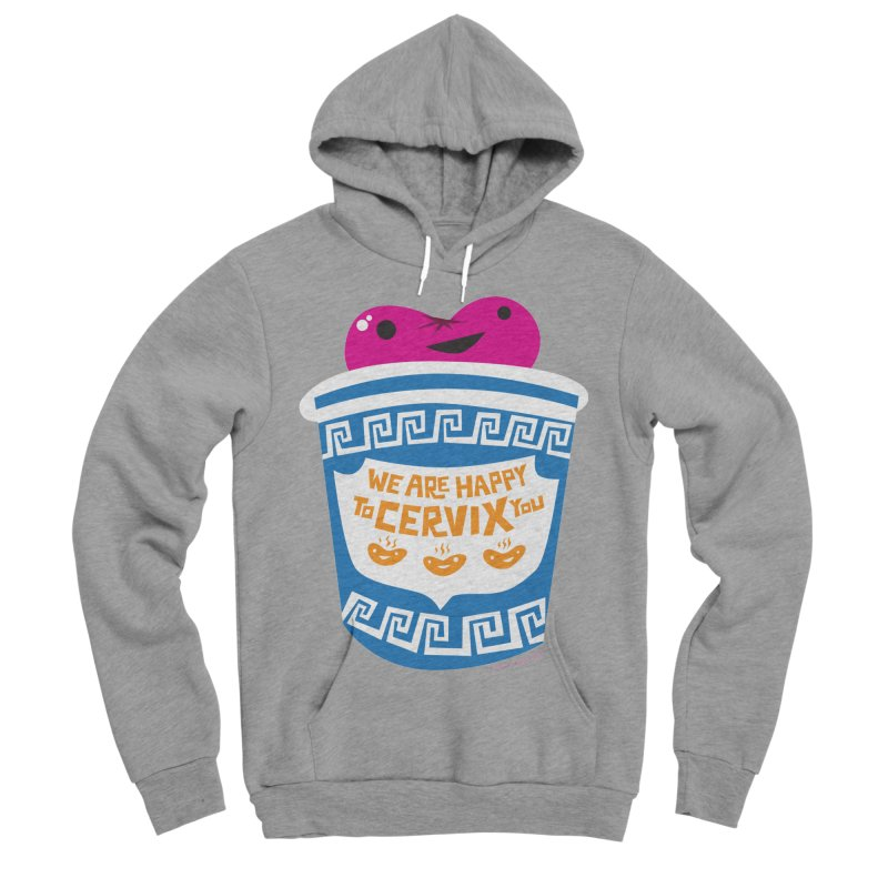 Cervix - We Are Happy to Cervix You Women's Sponge Fleece Pullover Hoody by I Heart Guts