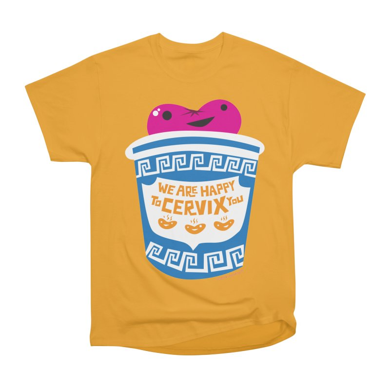 Cervix - We Are Happy to Cervix You Women's Heavyweight Unisex T-Shirt by I Heart Guts