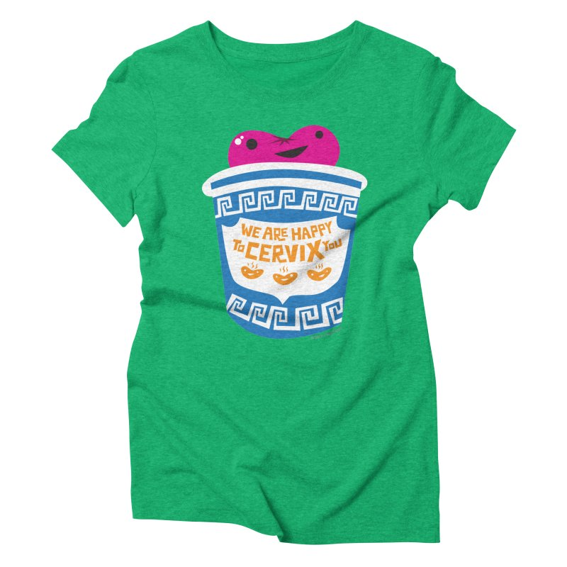 Cervix - We Are Happy to Cervix You Women's Triblend T-Shirt by I Heart Guts