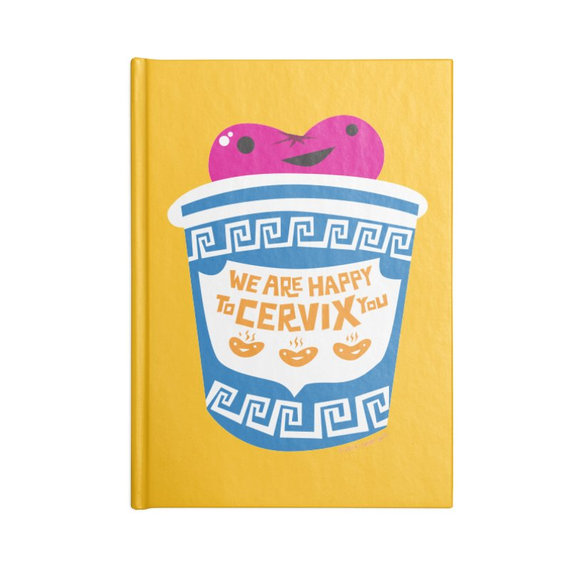 Cervix - We Are Happy to Cervix You Accessories Lined Journal Notebook by I Heart Guts