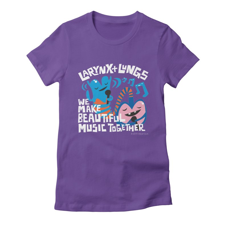 Larynx + Lungs: We Make Music Women's Fitted T-Shirt by I Heart Guts