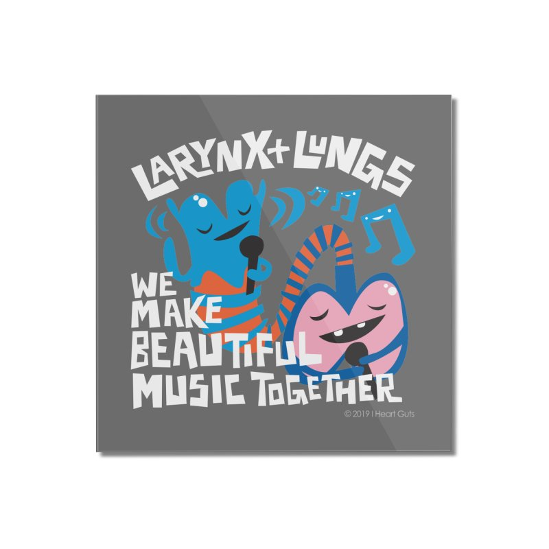 Larynx + Lungs: We Make Music Home Mounted Acrylic Print by I Heart Guts
