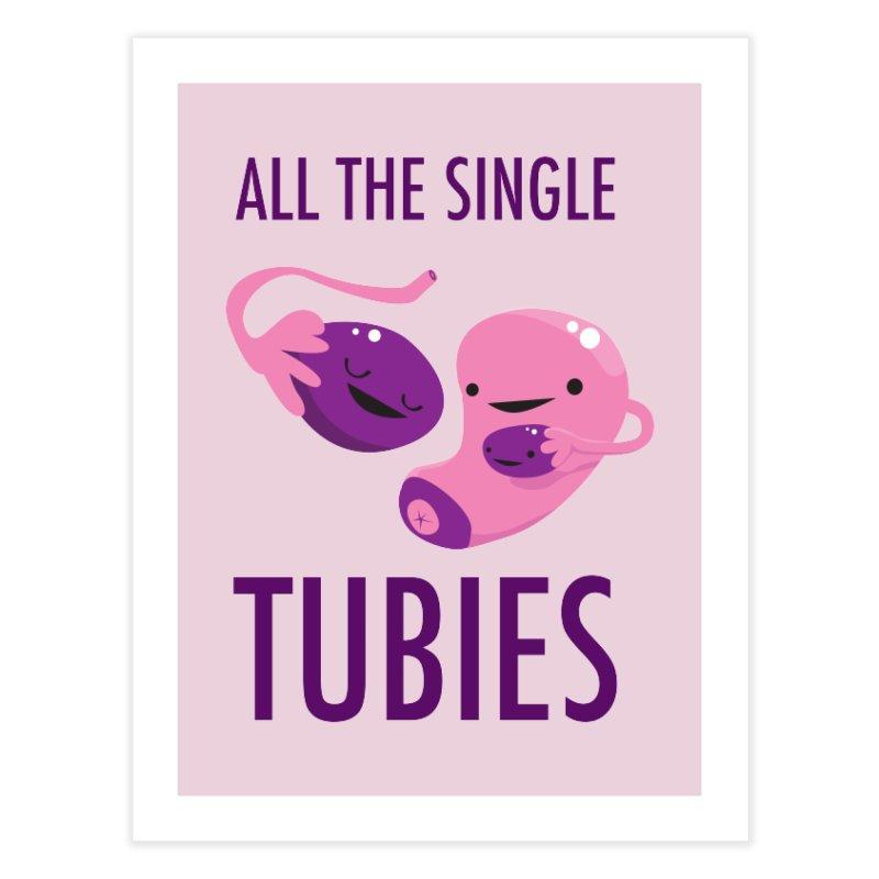 Single Tubies Home Fine Art Print by I Heart Guts