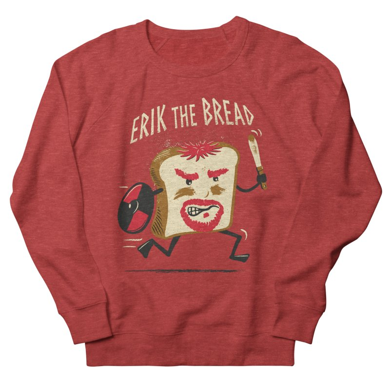 Erik the Bread Women's Sweatshirt by ikado's Artist Shop