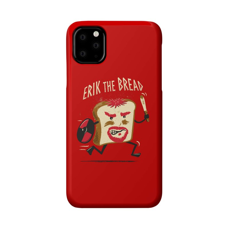 Erik the Bread Accessories Phone Case by ikado's Artist Shop