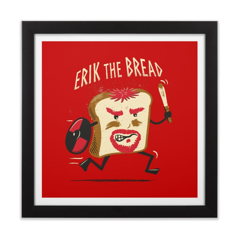 Erik the Bread Home Framed Fine Art Print by ikado's Artist Shop