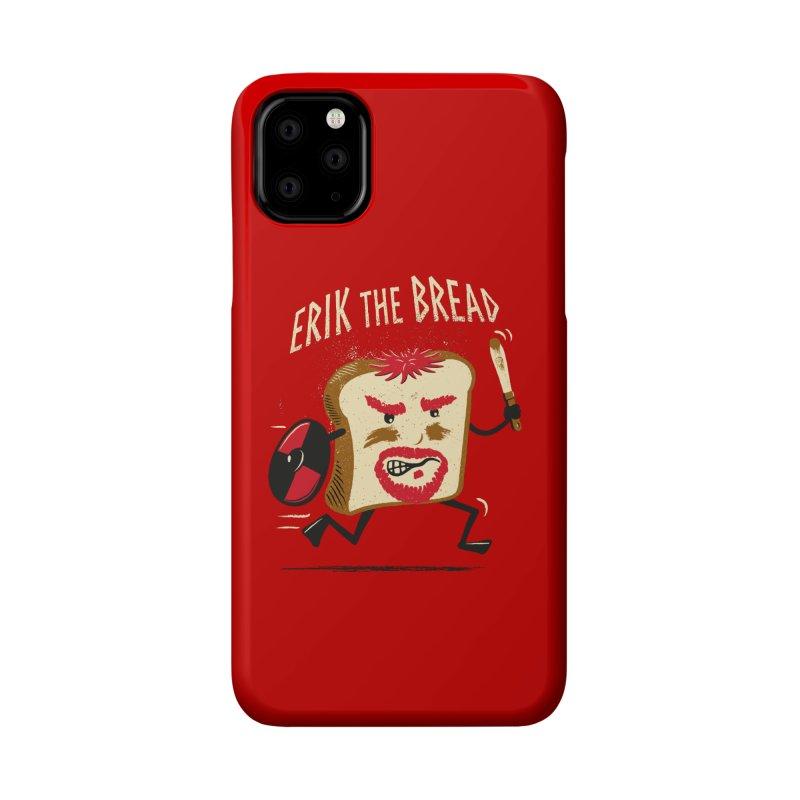 Erik the Bread Accessories Phone Case by ikado's Artist Shop