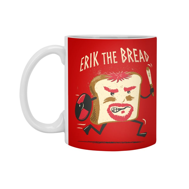 Erik the Bread Accessories Mug by ikado's Artist Shop