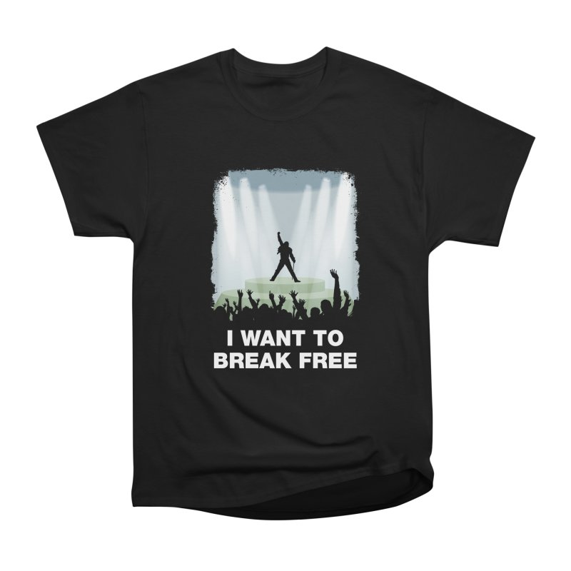 I want to break free Women's Classic Unisex T-Shirt by ikado's Artist Shop