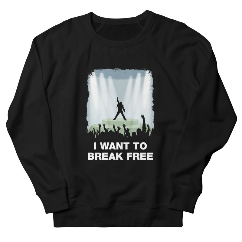I want to break free Men's French Terry Sweatshirt by ikado's Artist Shop