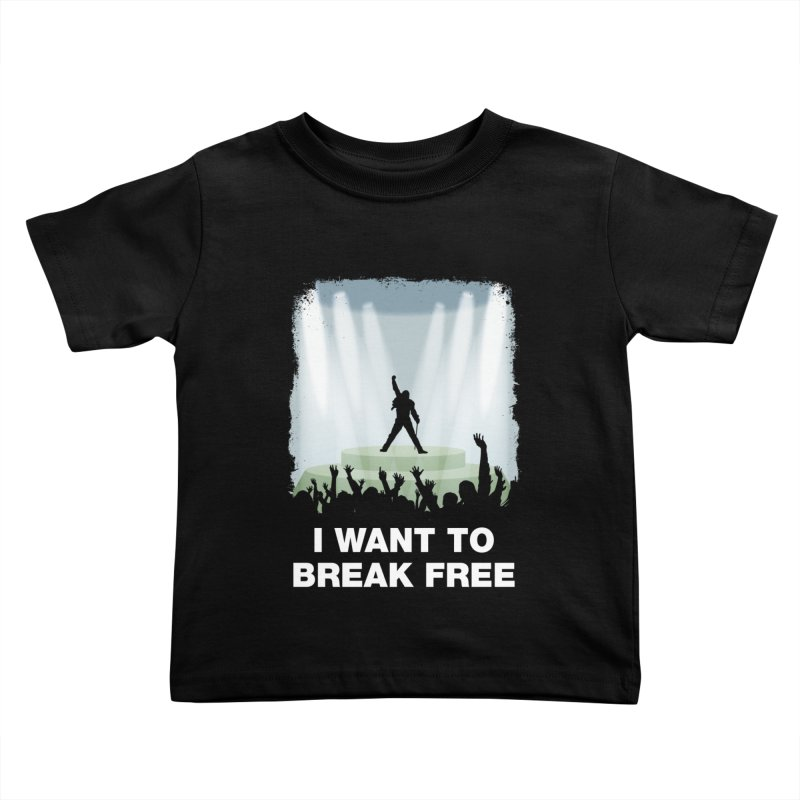 I want to break free Kids Toddler T-Shirt by ikado's Artist Shop