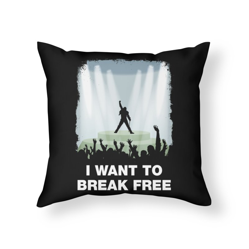 I want to break free Home Throw Pillow by ikado's Artist Shop