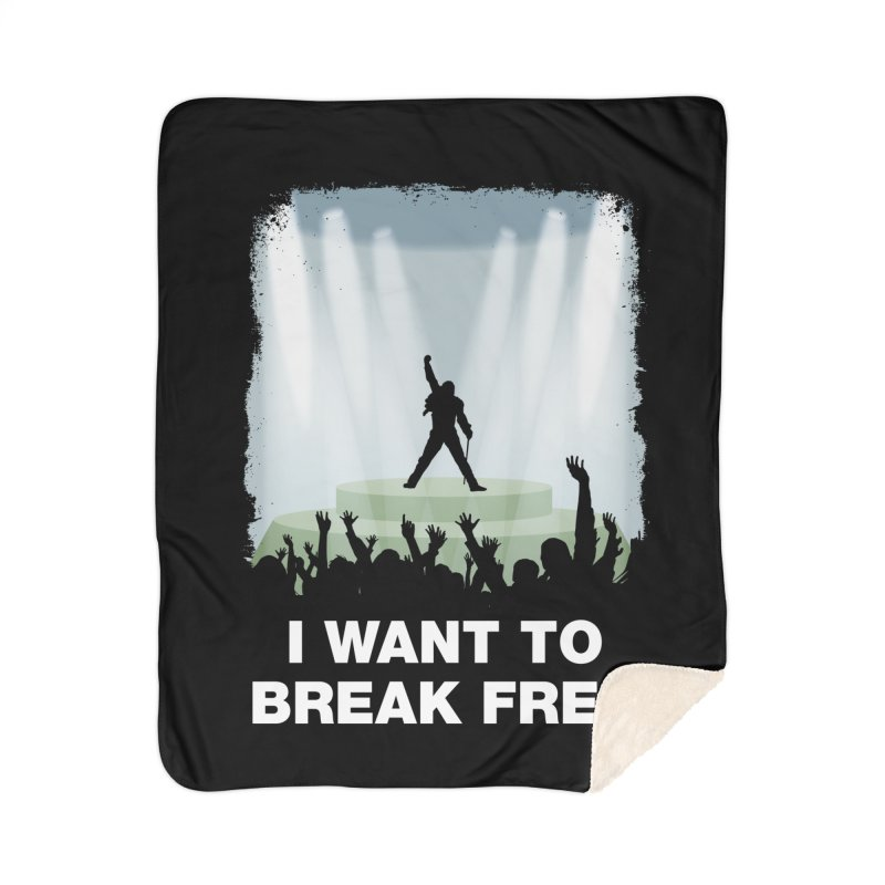 I want to break free Home Sherpa Blanket Blanket by ikado's Artist Shop