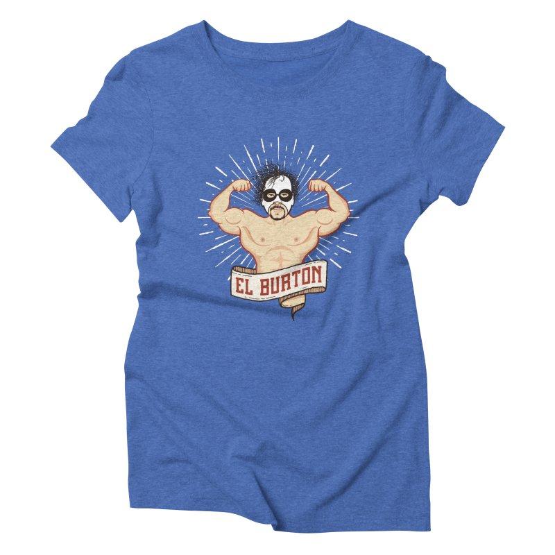 El Burton Women's Triblend T-Shirt by ikado's Artist Shop