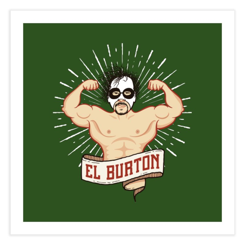 El Burton Home Fine Art Print by ikado's Artist Shop