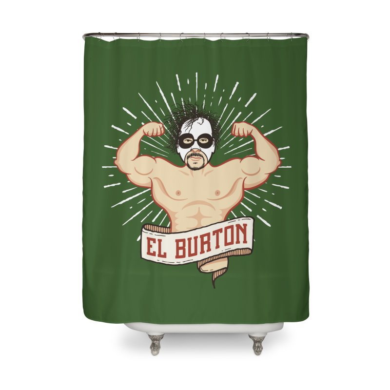 El Burton Home Shower Curtain by ikado's Artist Shop