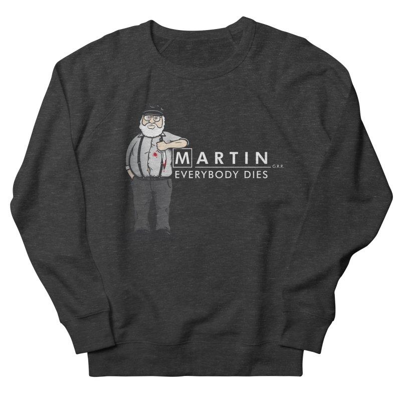 Everybody Dies Men's Sweatshirt by ikado's Artist Shop
