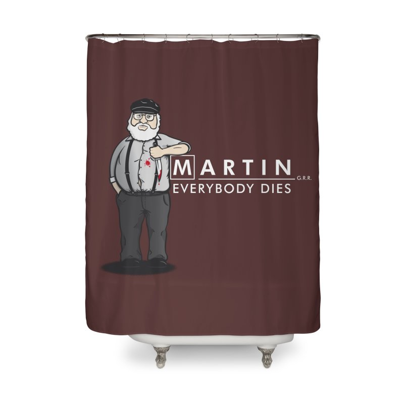Everybody Dies Home Shower Curtain by ikado's Artist Shop
