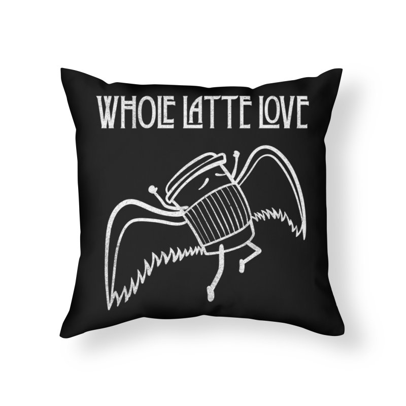 Whole Latte Love Home Throw Pillow by ikado's Artist Shop