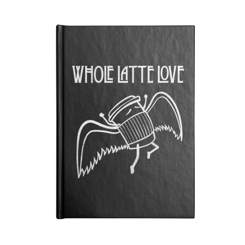 Whole Latte Love Accessories Blank Journal Notebook by ikado's Artist Shop