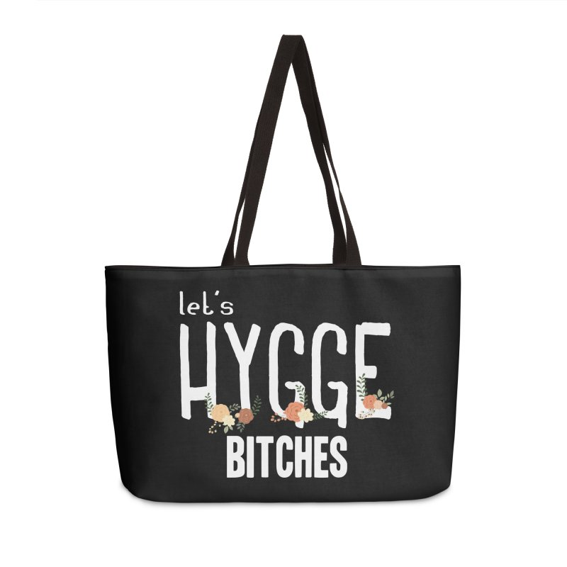 Let's Hygge bitches Accessories Weekender Bag Bag by ikado's Artist Shop