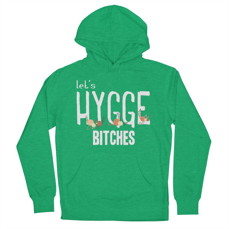 Let's Hygge bitches Men's French Terry Pullover Hoody by ikado's Artist Shop